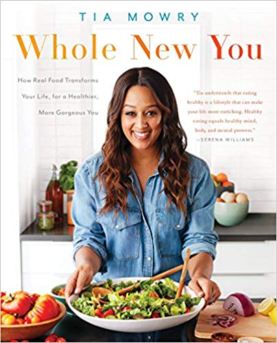 Celebrity Cookbooks: Tia Mowry and Jessica Porter - Whole New You (Paperback and Kindle Edition)
