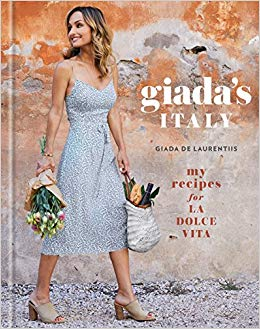 Giada's Italy - My Recipes for La Dolce Vita (Hardcover and Kindle Edition) by Giada De Laurentiis